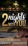 2 Nights With You (2 Nights Travel Club, #1)