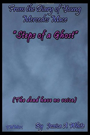 Steps of a Ghost by Jessica A. White