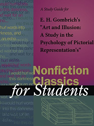 "A Study Guide for E. H. Gombrich's ""Art and Illusion: A Study in the Psychology of Pictorial Representation"" (Nonfiction Classics for Students)"
