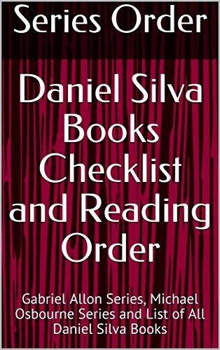 Daniel Silva Books Checklist and Reading Order: Gabriel Allon Series, Michael Osbourne Series and List of All Daniel Silva Books