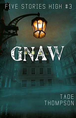 Gnaw (Five Stories High Book 3)