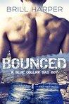 Bounced (Blue Collar Bad Boys, #1)