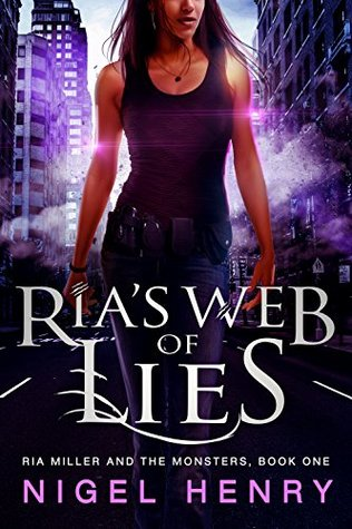 Ria's Web of Lies: A Ria Miller Urban Fantasy (Ria Miller and the Monsters Book 1)