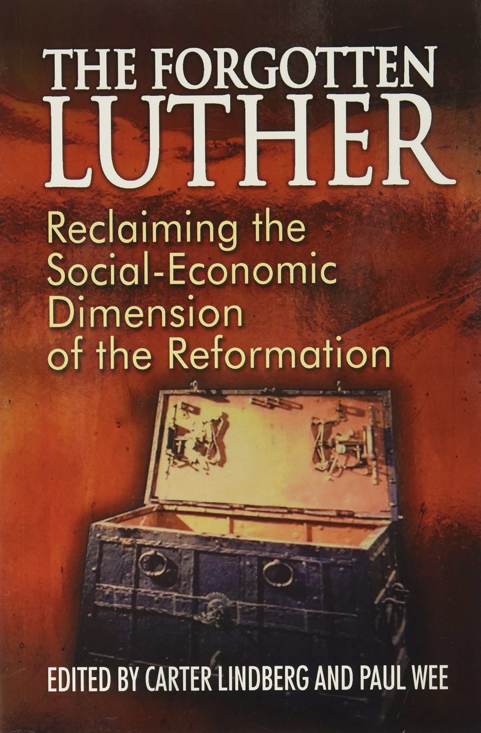 The Forgotten Luther: Reclaiming the Social-Economic Dimension of the Reformation