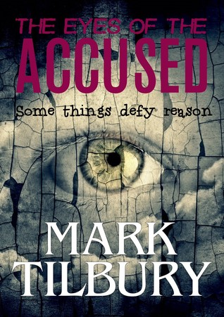 The Eyes of the Accused by Mark Tilbury