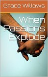 When Passions Explode