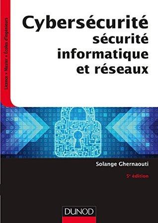 Cybersécurité - 5e éd. : Sécurité informatique et réseaux