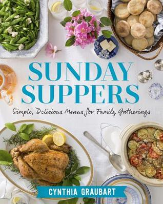 Sunday Suppers: Simple, Delicious Menus for Family Gatherings