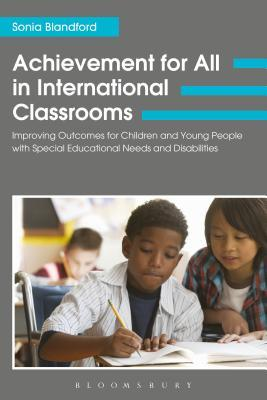 Livres audio gratuits à télécharger Achievement for All in International Classrooms: Improving Outcomes for Children and Young People with Special Educational Needs and Disabilities en français MOBI by Sonia Blandford