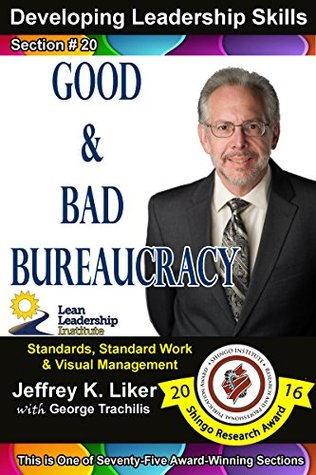 Developing Leadership Skills 20: Good and Bad Bureaucracy - Module 3 Section 2