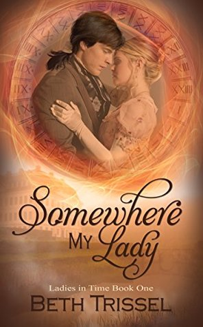 Somewhere My Lady (Ladies in Time Book 1)