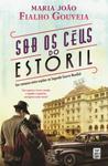 Sob os Céus do Estoril by Maria João Fialho Gouveia