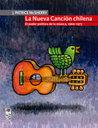 La nueva canción chilena. El poder político de la música, 1960-1973