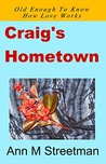 Craig's Hometown: Old Enough To Know How Love Works