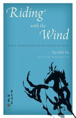 Riding with the Wind: Three Generations of My Family in China