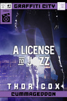 A License to Jizz (Graffiti City: Cummageddon Issue #1)