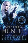 Shadow Hunted by Jasmine Walt