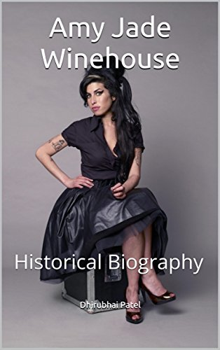 Amy Jade Winehouse: Historical Biography