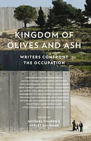 Kingdom of Olives and Ash: Writers Confront the Occupation