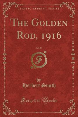 The Golden Rod, 1916, Vol. 25 (Classic Reprint)