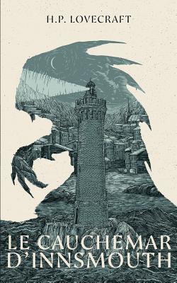 Le Cauchemar D'Innsmouth por H.P. Lovecraft, Florian Dennisson