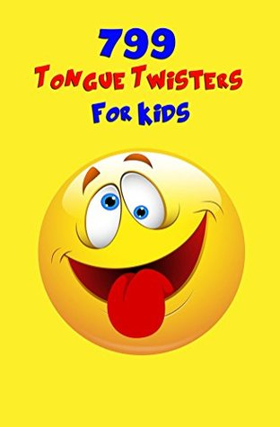 799 Tongue Twisters For Kids!