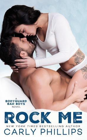 Rock Me (Bodyguard Bad Boys, #1)
