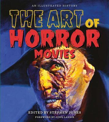 The Art of Horror Movies: An Illustrated History