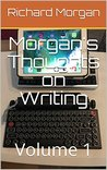 Morgan's Thoughts on Writing: Volume 1