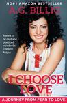 I Choose Love!: A Journey from Fear to Love