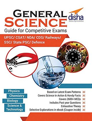 General Science Guide for Competitive Exams - CSAT/NDA/CDS/Railways/SSC/UPSC/State PSC/Defence