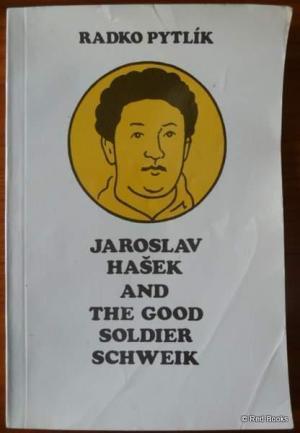 Jaroslav Hasek and the Good Soldier Schweik
