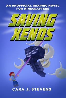 Saving Xenos (An Unofficial Graphic Novel for Minecrafters, #6)
