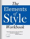 The Elements of Style Workbook: Grammar and Writing (With New Lessons on Writing with Style)