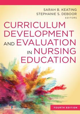 Curriculum Development and Evaluation in Nursing Education, Fourth Edition