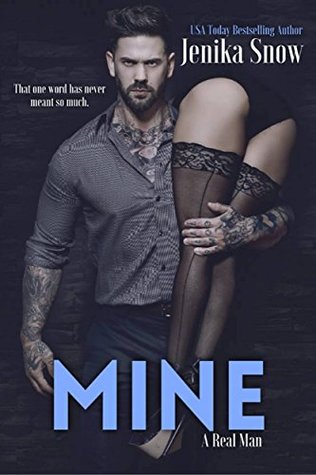 Mine (A Real Man, 13) ( A Real Man) by Jenika Snow