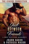 Just Between Friends (The Cowboy Connection #1)