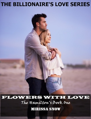 Flowers with Love (The Billionaire's Love Series: The Hamilton's, #1)