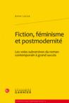 Fiction, féminisme et postmodernité by Anne Larue