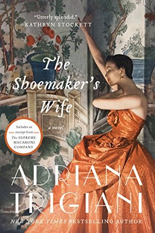 The Shoemaker's Wife by Adriana Trigiani