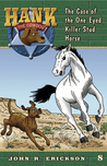 The Case of the One-Eyed Killer Stud Horse (Hank the Cowdog, #8)