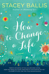 How to Change a Life by Stacey Ballis