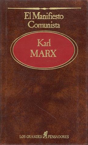 El Manifiesto Comunista y otros ensayos