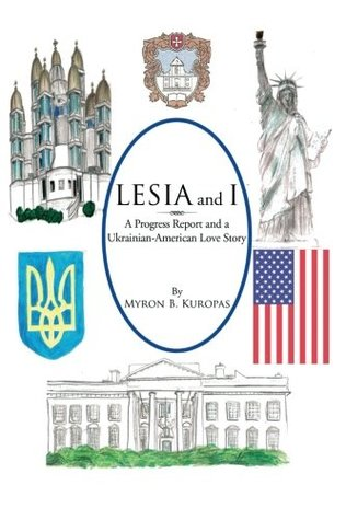 Lesia and I: A Progress Report and a Ukrainian-American Love Story