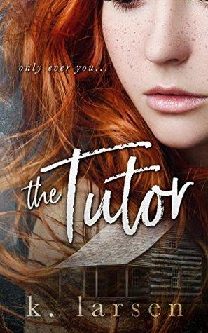 The Tutor by K. Larsen