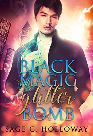 Book Review: Black Magic Glitterbomb by Sage C. Holloway
