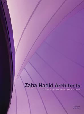 Zaha Hadid Architects: Redefining Architecture and Design par Images Publishing Group