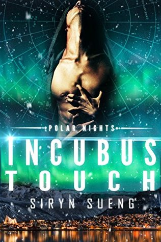 Book Review: Incubus Touch (Polar Nights #1) by Siryn Sueng