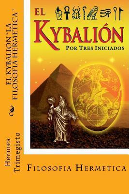 El Kybalion- La Filosofia Hermetica (Spanish) Edition