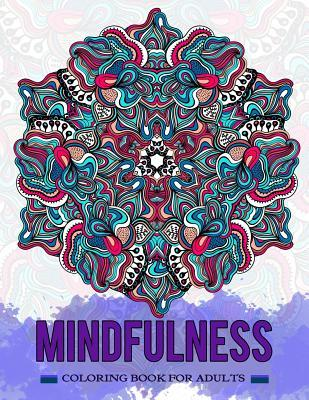Mindfulness Coloring Book for Adults: Relaxing, Doodle Mandala, Zentangle Design to Color